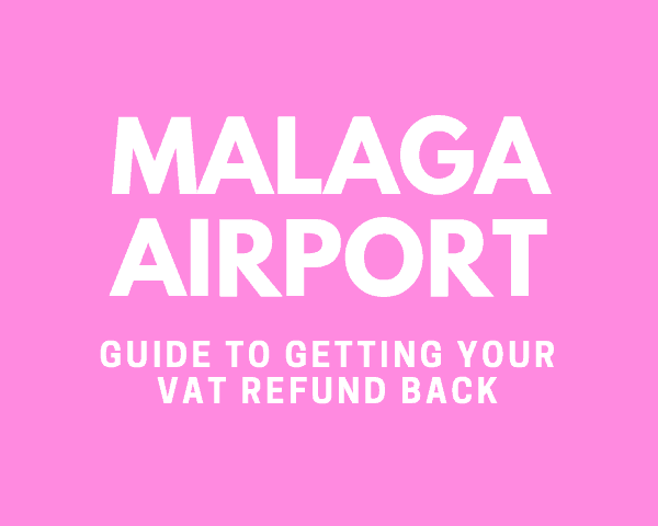 Malaga Airport VAT Refund: Getting VAT Refund in Airport